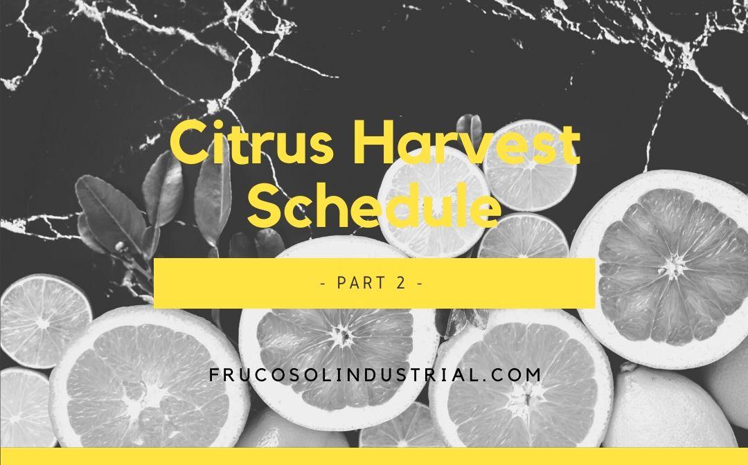 Citrus Harvest Schedule – Part 2