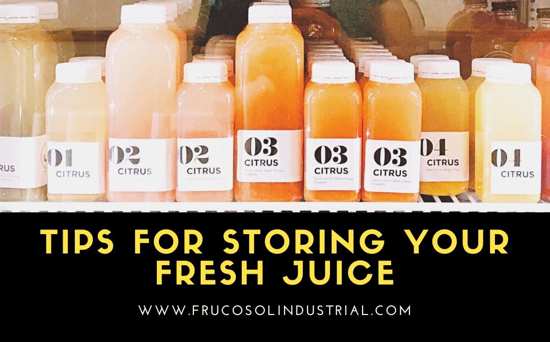 Consejos para almacenar su zumo fresco