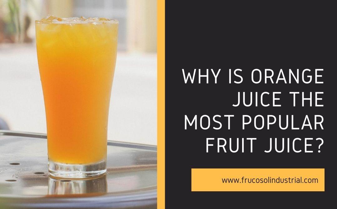 ¿Por qué el zumo de naranja es el zumo de frutas más popular?
